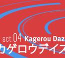 Act 04.Kagerou Daze