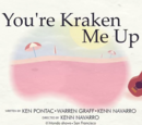 You're Kraken Me Up/Galería