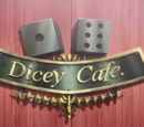 Dicey Cafe.