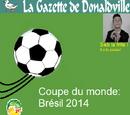 Alex43370/La Gazette de Donaldville N°15 Spécial Coupe du monde 2014 et Seb la Frite