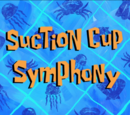Suction Cup Symphony (transcript)