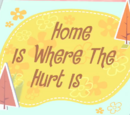 Home Is Where the Hurt Is/Galería