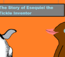 The Story of Esequiel the Tickle Inventor