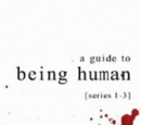 A Guide to Being Human: Series 1-3