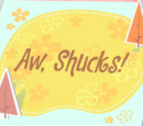 Aw Shucks!/Galería