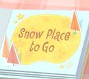 Snow Place to Go/Galería