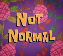 Not Normal (transcript)