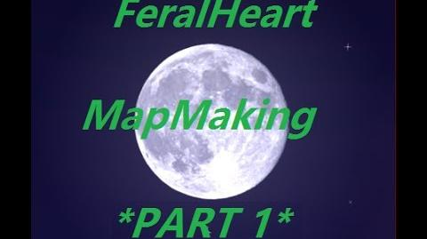 Guide to FeralHeart map Making Part One