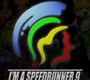 I'm A Speedrunner 9