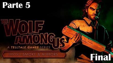 The Wolf Among Us - Episodio 2 - Parte 5 FINAL Walkthrough - Español (PC Gameplay HD)