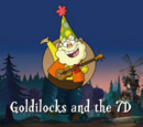 Goldilocks and the 7D