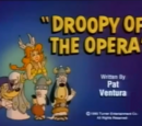 Droopy of the Opera