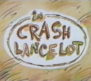 Mike, Lu & Og in Crash Lancelot