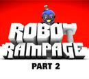 Robot Rampage: Part 2