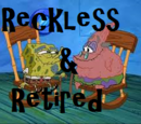 Reckless and Retired