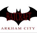 Batcraft: Arkham City