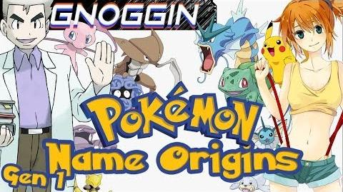 Pokemon Name Origins 1st Gen Gnoggin
