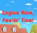 Engine Nine, Feelin' Fine!