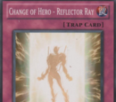 Change of Hero - Reflector Ray