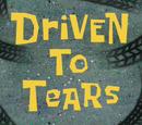 Driven to Tears/transcript