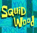 Krabby Patty/gallery/Squid Wood