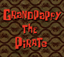 Grandpappy the Pirate (transcript)