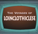 The Voyages of Loinclothiclese