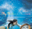 My Mother, the Mermaid