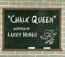 Chalk Queen