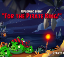 For the Pirate King!