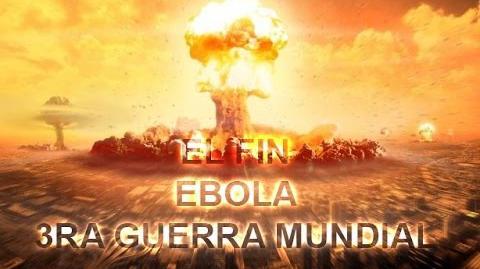 Fin del Mundo 2014 y Profecias (Ebola y Tercera Guerra Mundial)-0