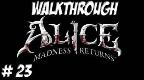 Alice Madness Returns - Walkthrough - Part 23 (PC PS3 Xbox 360) HD