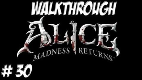 Alice Madness Returns - Walkthrough - Part 30 (PC PS3 Xbox 360) HD