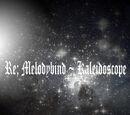 Re; Melodybind ~ Kaleidoscope