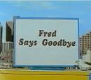 Fred Says Goodbye