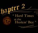 Hard Times at the Huskin' Bee
