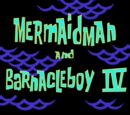 Mermaid Man and Barnacle Boy IV (gallery)