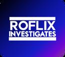 ROFlix Investigates