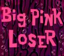 Big Pink Loser (transcript)