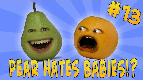 Annoying Orange - Ask Orange 13 Pear Hates Babies?!-2