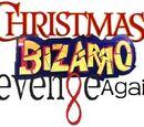 A Christmas Bizarro: Revenge Again