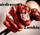 Hairdressers and Zombies