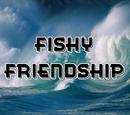 Fishy Friendship