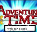 Adventure time with ben e rook