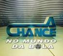 A Chance no Mundo da Bola