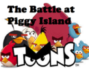 Angry Birds : The Battle at Piggy Island Toons