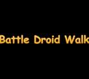 Battle Droid Walk (My entry to thefourmonkeys Walk This Way contest)
