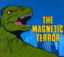 The Magnetic Terror