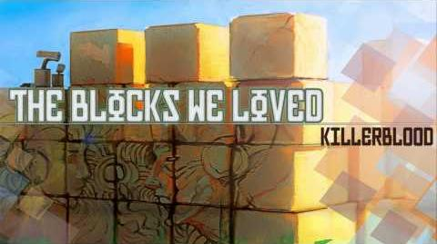 The Blocks We Loved