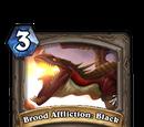 Brood Affliction: Black (heroic)